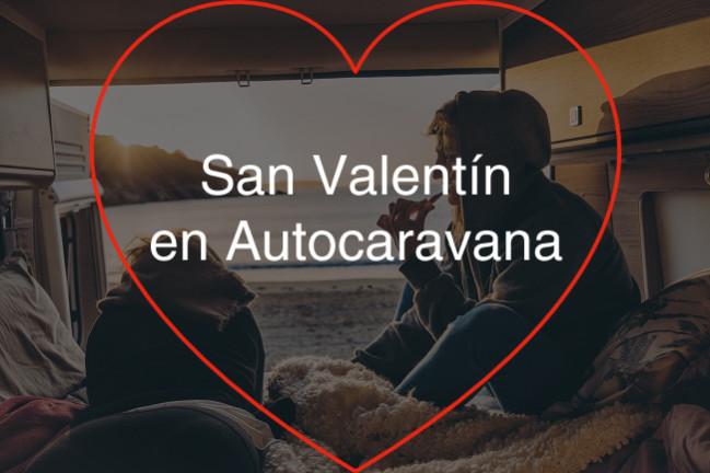 San Valentín en Autocaravana o Camper